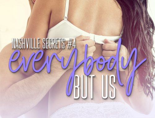 Everybody But Us (Nashville Secrets, #4)