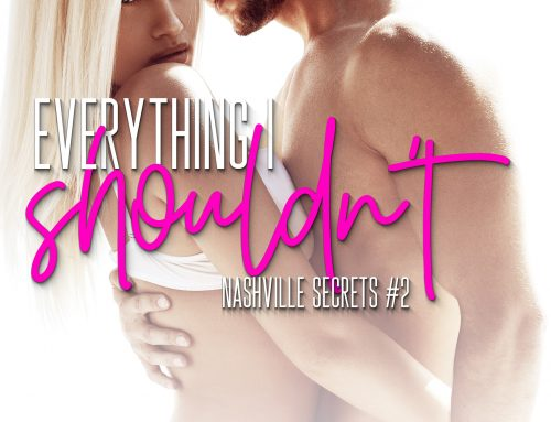 Everything I Shouldn't (Nashville Secrets, #2)