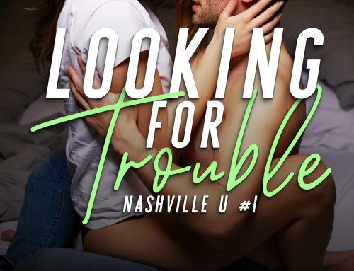 Looking for Trouble (Nashville U, #1)