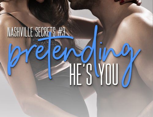 Pretending He's You (Nashville Secrets, #3)