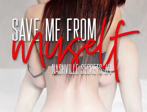 Save Me From Myself (Nashville Secrets, #1)